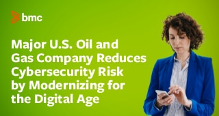 Major U.S. Oil and Gas Company Reduces Cybersecurity Risk by Modernizing for the Digital Age