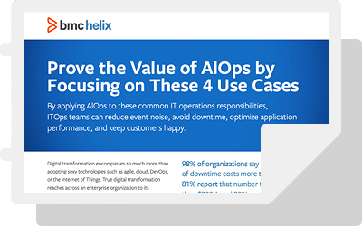 Prove the Value of AIOps by Focusing on These 4 Use Cases
